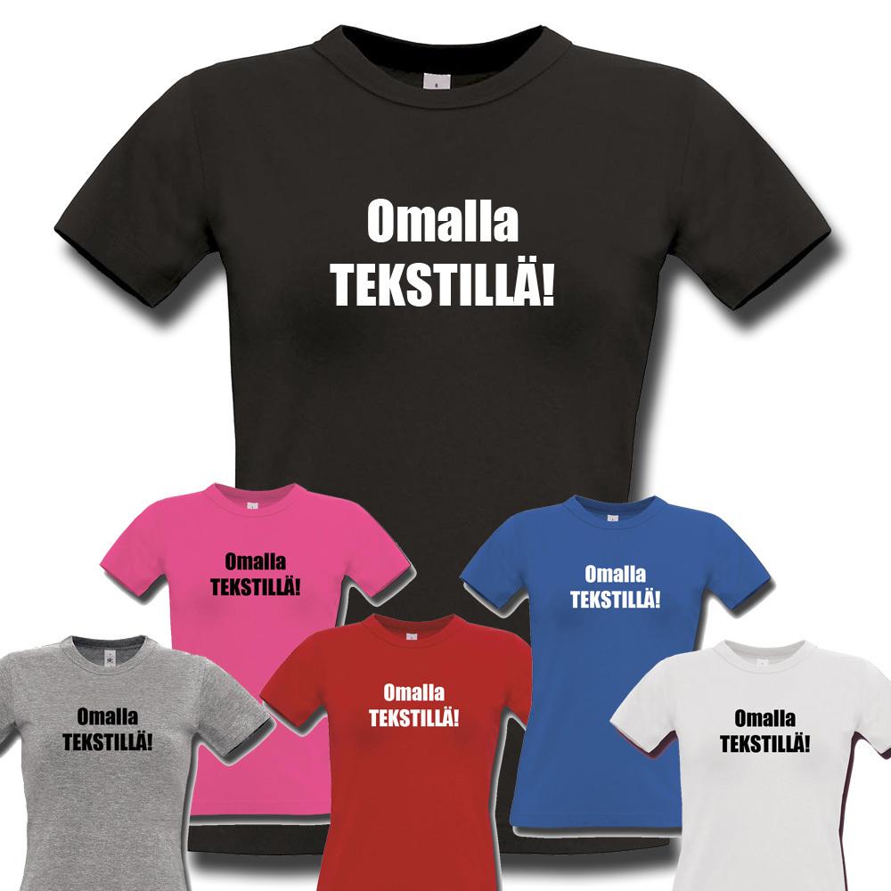 Naisten T-Paita Omalla Tekstillä e3ddc3a6ce