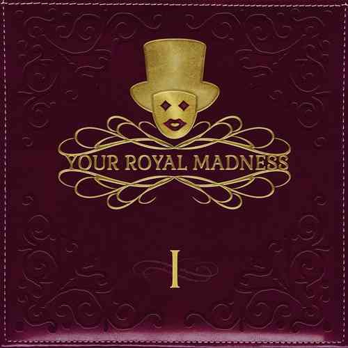 Your Royal Madness I
