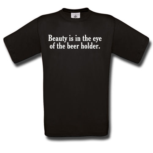 Beauty Is In The Eye Of The Beer Holder T-Paita